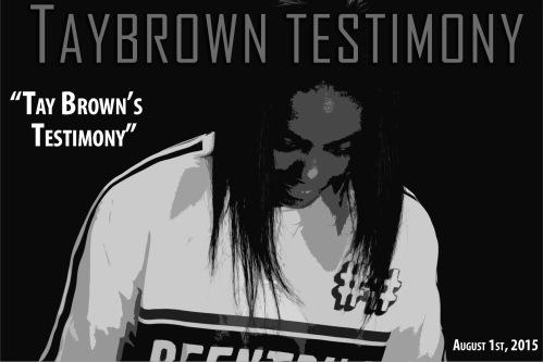 Taylor Brown's testimony
